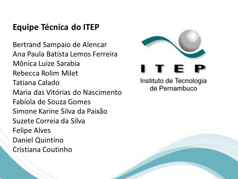Equipe Técnica do ITEP Bertrand Sampaio de Alencar