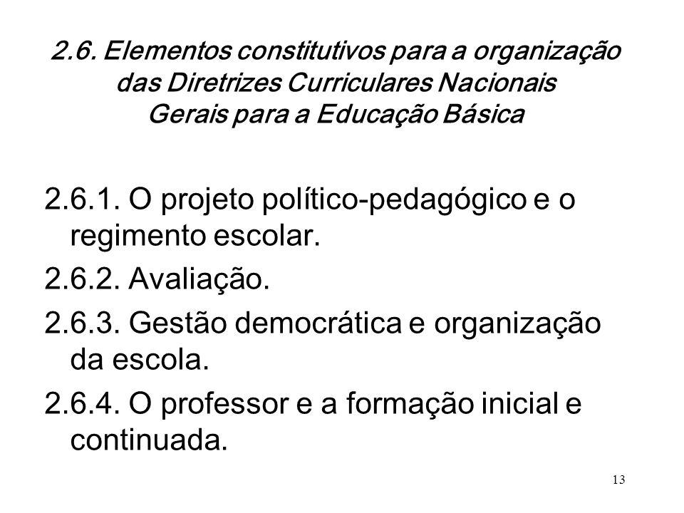 2.6. Elementos constitutivos para a organização das Diretrizes Curriculares Nacionais Gerais para a Educação Básica