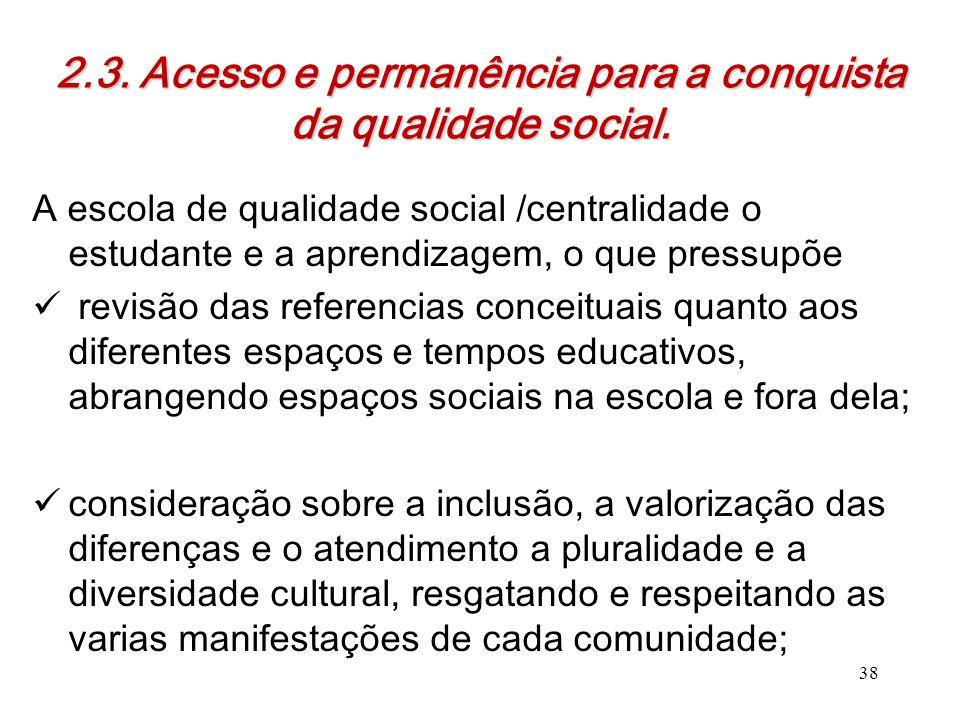 2.3. Acesso e permanência para a conquista da qualidade social.
