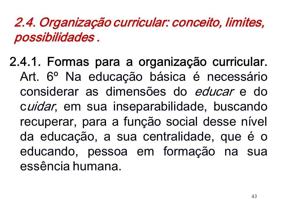 2.4. Organização curricular: conceito, limites, possibilidades .