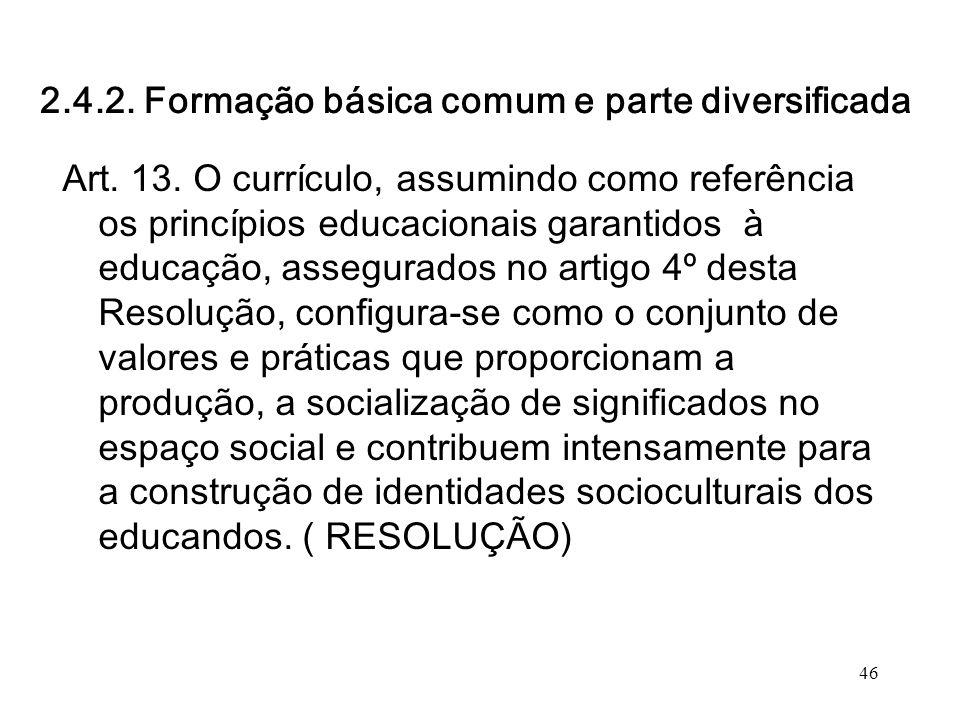 2.4.2. Formação básica comum e parte diversificada