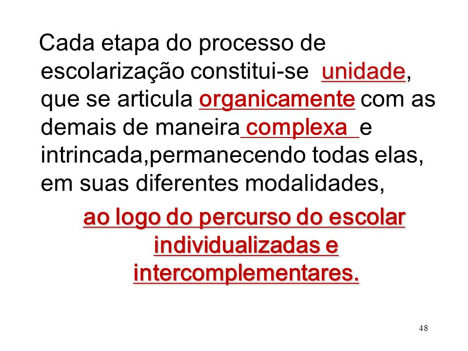 ao logo do percurso do escolar individualizadas e intercomplementares.