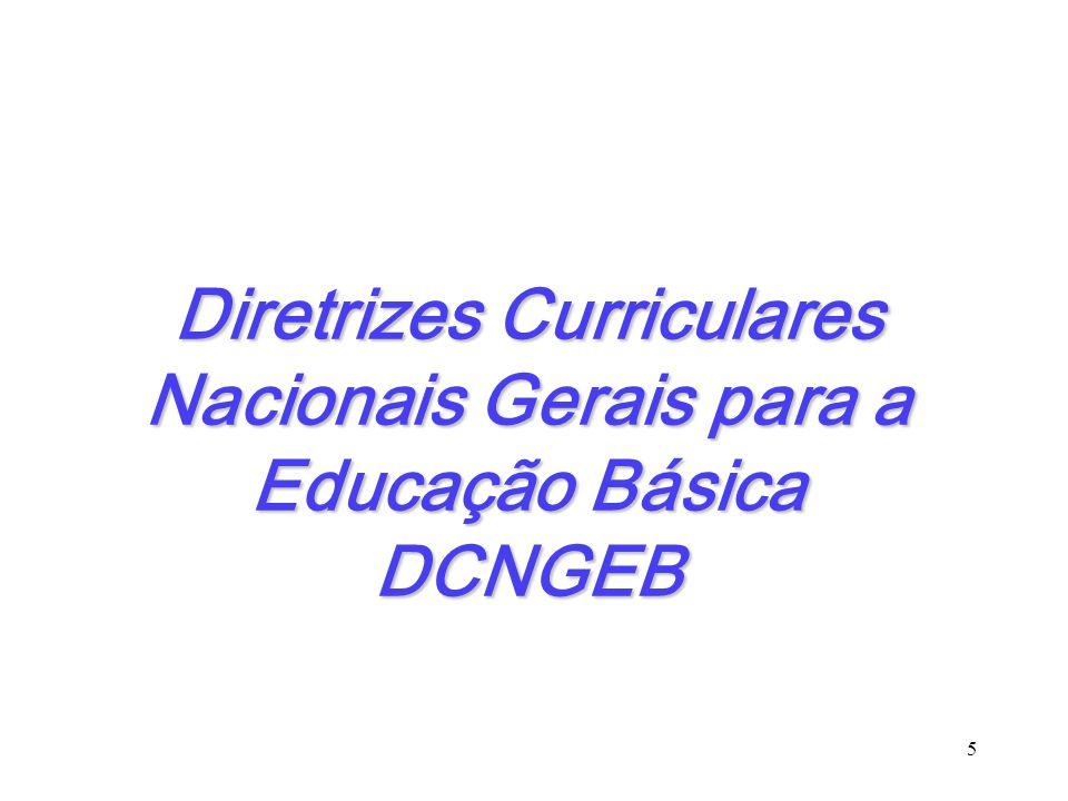 Diretrizes Curriculares Nacionais Gerais para a Educação Básica DCNGEB