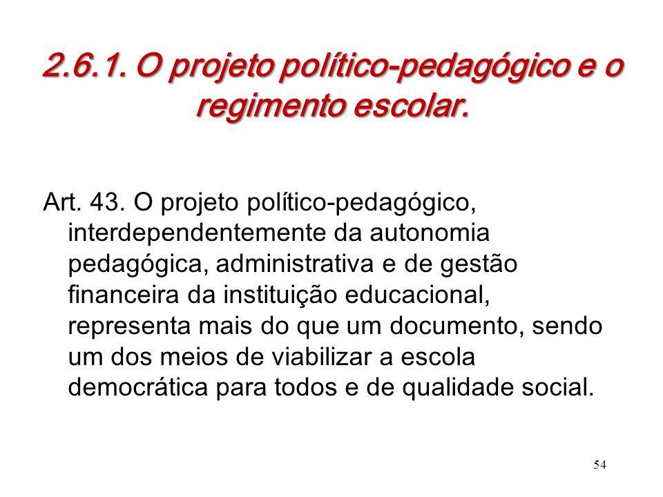 2.6.1. O projeto político-pedagógico e o regimento escolar.