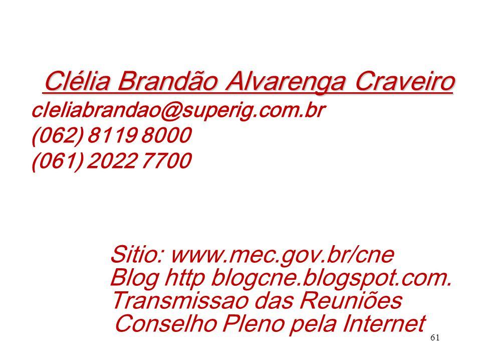 Sitio: www.mec.gov.br/cne Blog http blogcne.blogspot.com.