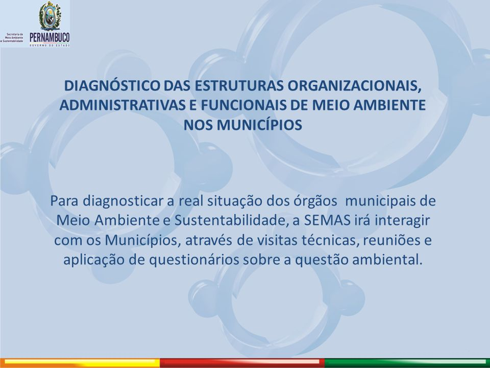 DIAGNÓSTICO DAS ESTRUTURAS ORGANIZACIONAIS, ADMINISTRATIVAS E FUNCIONAIS DE MEIO AMBIENTE NOS MUNICÍPIOS