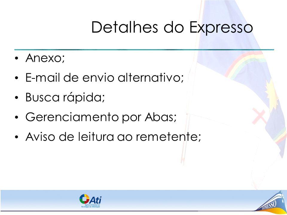 Detalhes do Expresso Anexo; E-mail de envio alternativo; Busca rápida;