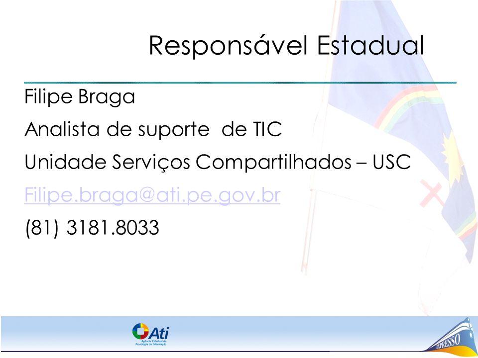 Responsável Estadual Filipe Braga Analista de suporte de TIC