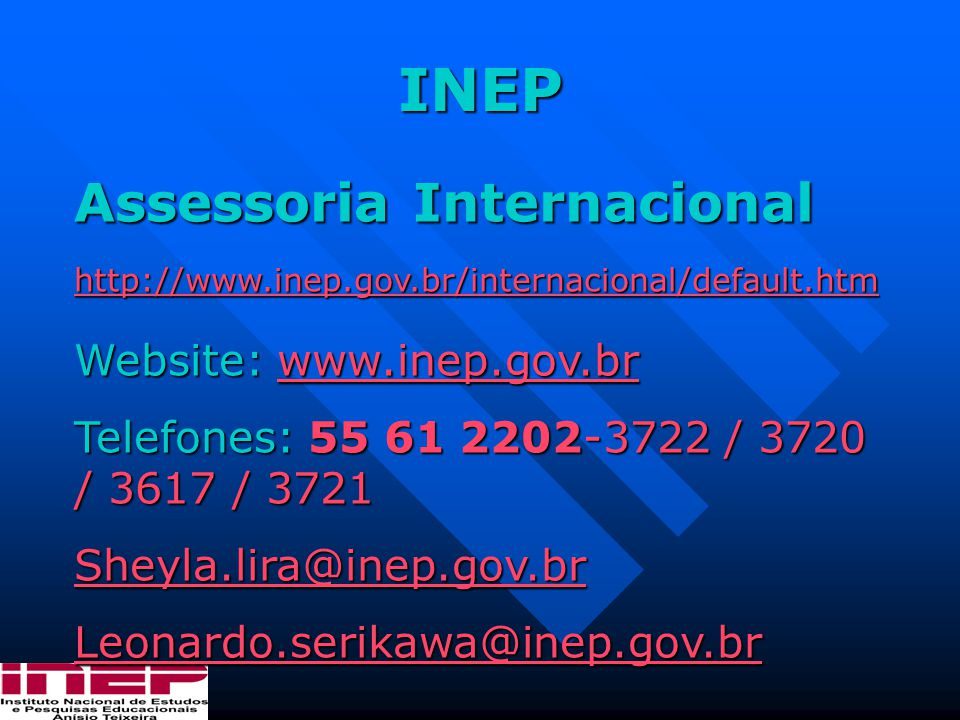 INEP Assessoria Internacional Website: www.inep.gov.br
