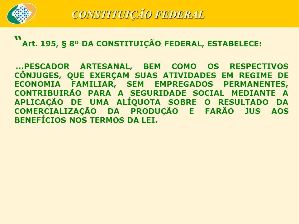 Art. 195, § 8º DA CONSTITUIÇÃO FEDERAL, ESTABELECE: