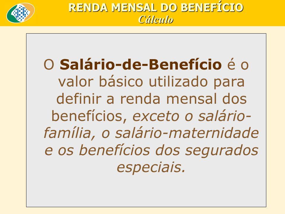 RENDA MENSAL DO BENEFÍCIO Cálculo