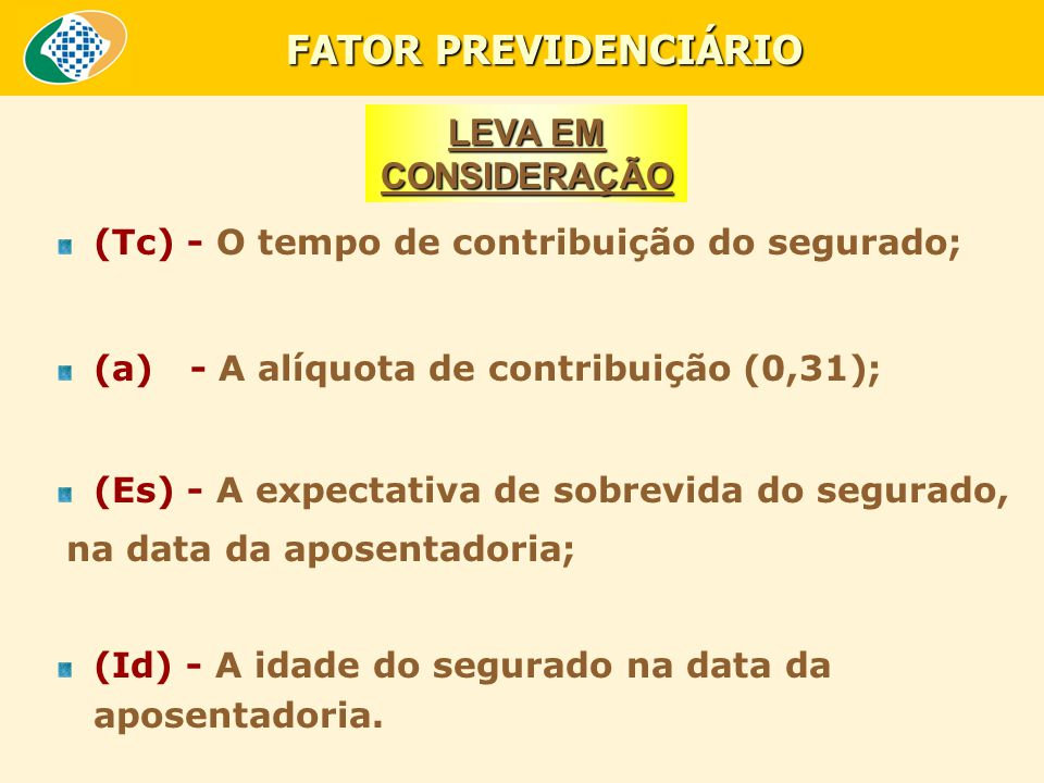 FATOR PREVIDENCIÁRIO LEVA EM CONSIDERAÇÃO
