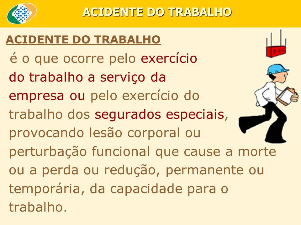 ACIDENTE DO TRABALHO ACIDENTE DO TRABALHO.