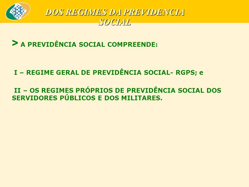 DOS REGIMES DA PREVIDENCIA SOCIAL