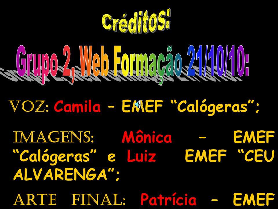 Voz: Camila – EMEF Calógeras ;