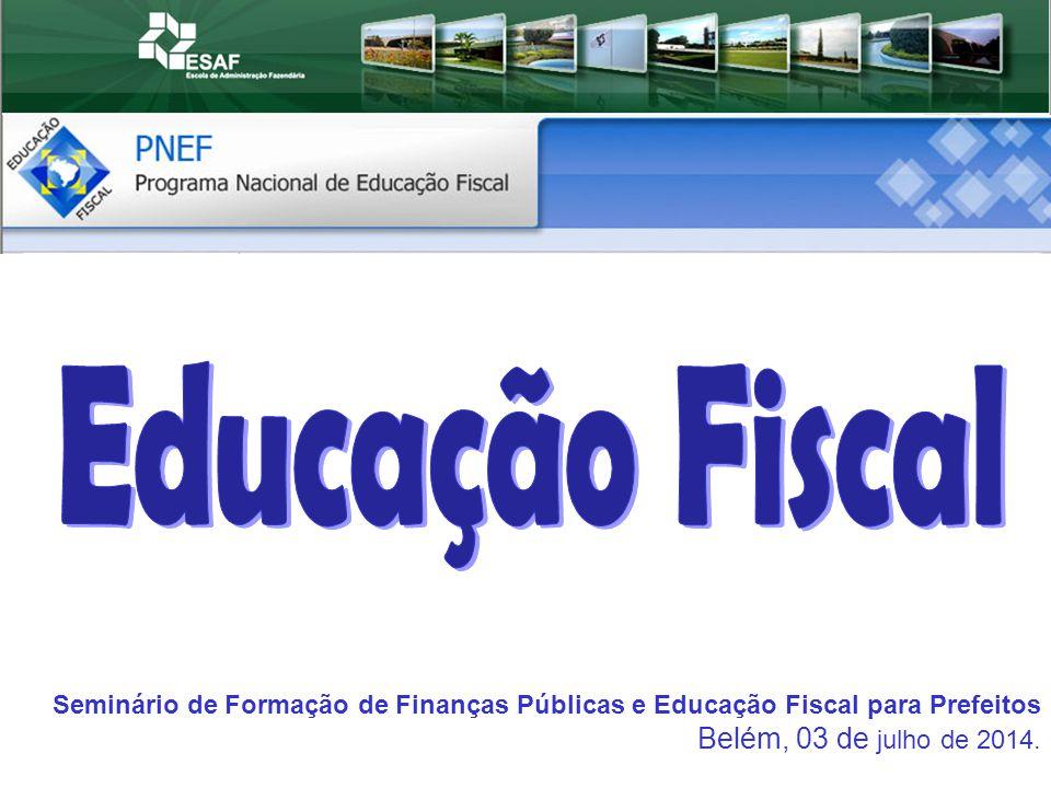 Educação Fiscal Belém, 03 de julho de 2014.