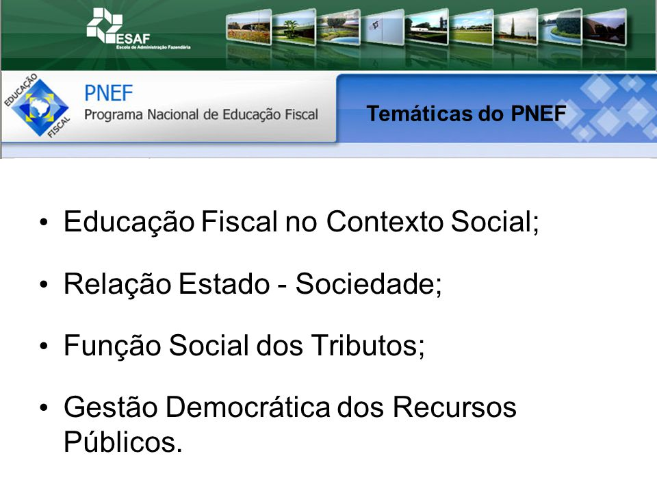 Educação Fiscal no Contexto Social; Relação Estado - Sociedade;