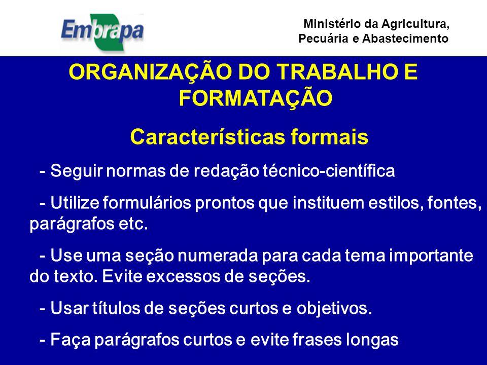 ORGANIZAÇÃO DO TRABALHO E FORMATAÇÃO Características formais