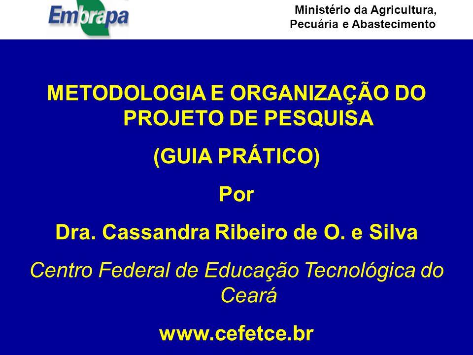 METODOLOGIA E ORGANIZAÇÃO DO PROJETO DE PESQUISA