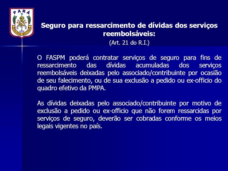 Seguro para ressarcimento de dívidas dos serviços reembolsáveis: