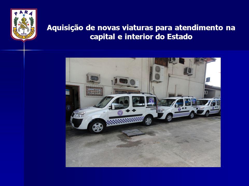 Aquisição de novas viaturas para atendimento na capital e interior do Estado