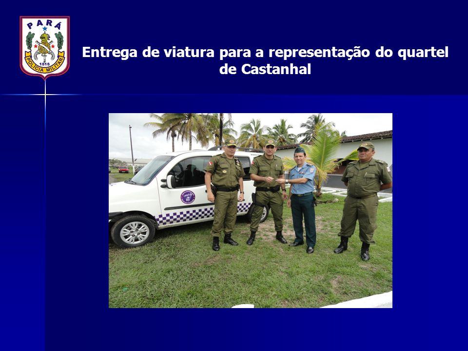 Entrega de viatura para a representação do quartel de Castanhal