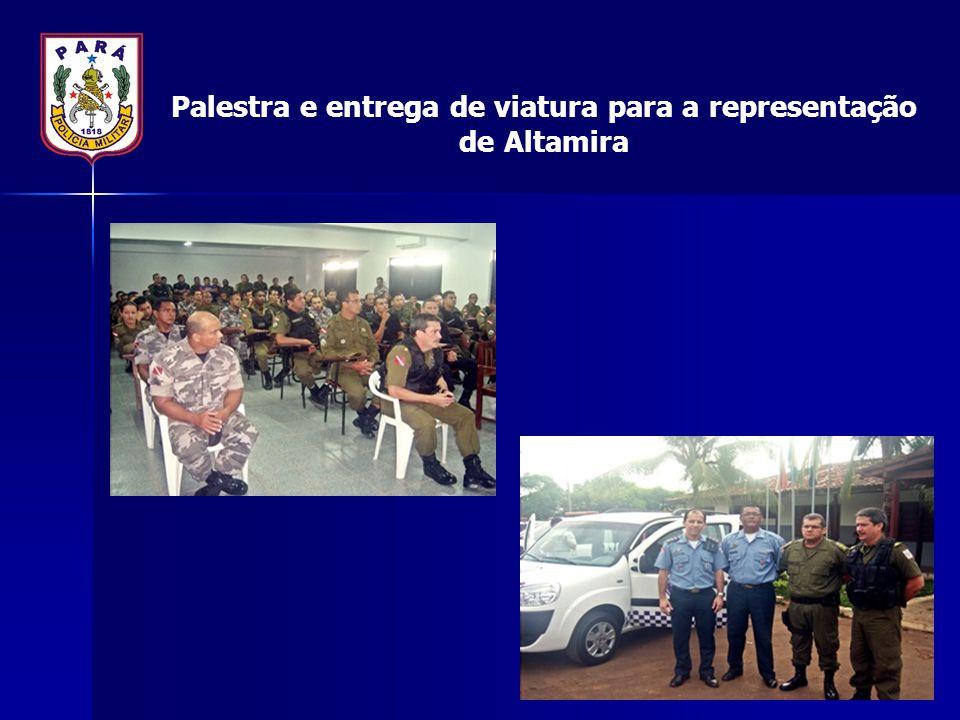 Palestra e entrega de viatura para a representação de Altamira