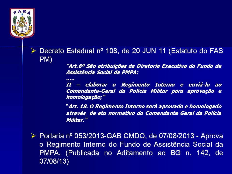 Decreto Estadual nº 108, de 20 JUN 11 (Estatuto do FAS PM)