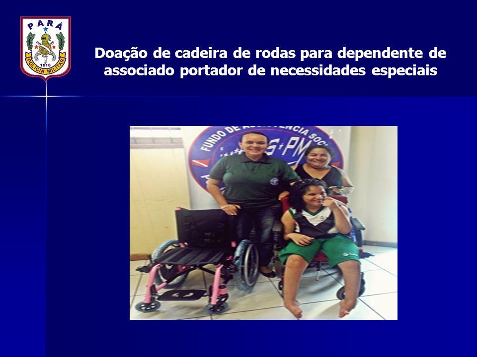 Doação de cadeira de rodas para dependente de associado portador de necessidades especiais