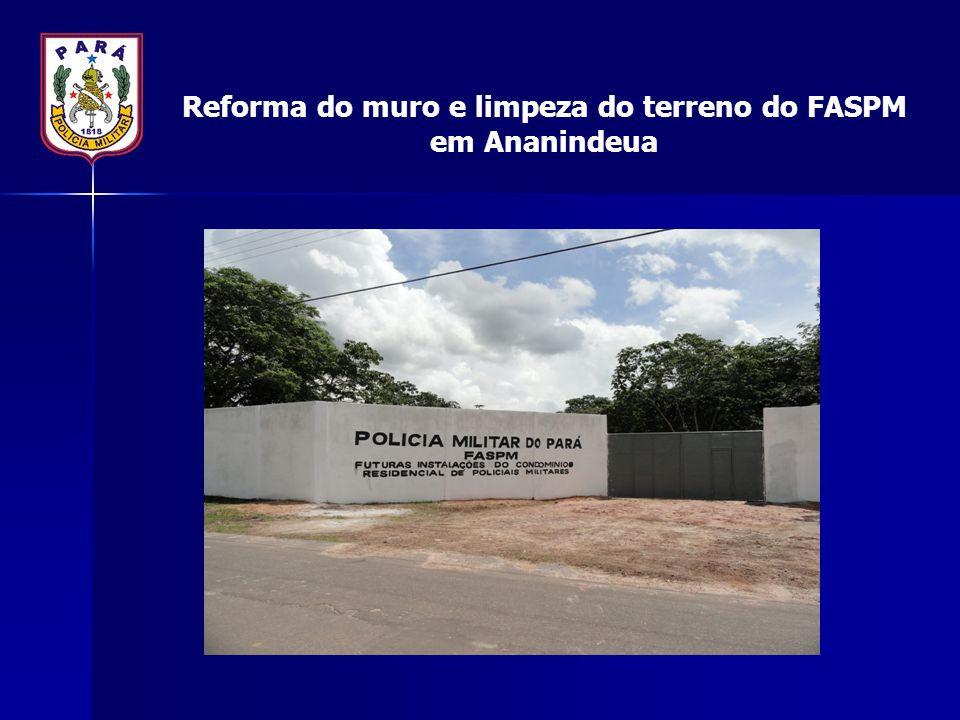 Reforma do muro e limpeza do terreno do FASPM em Ananindeua