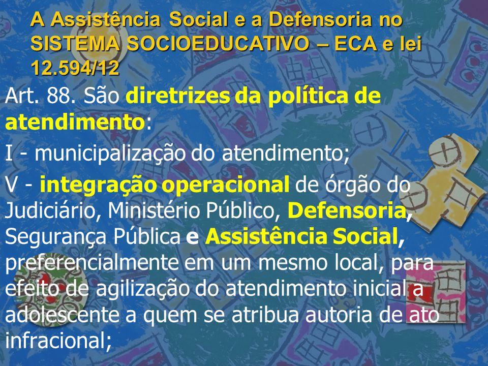A Assistência Social e a Defensoria no SISTEMA SOCIOEDUCATIVO – ECA e lei 12.594/12