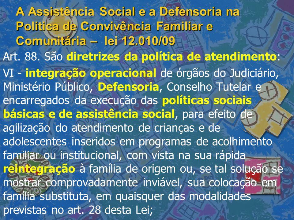 A Assistência Social e a Defensoria na Politica de Convivência Familiar e Comunitária – lei 12.010/09