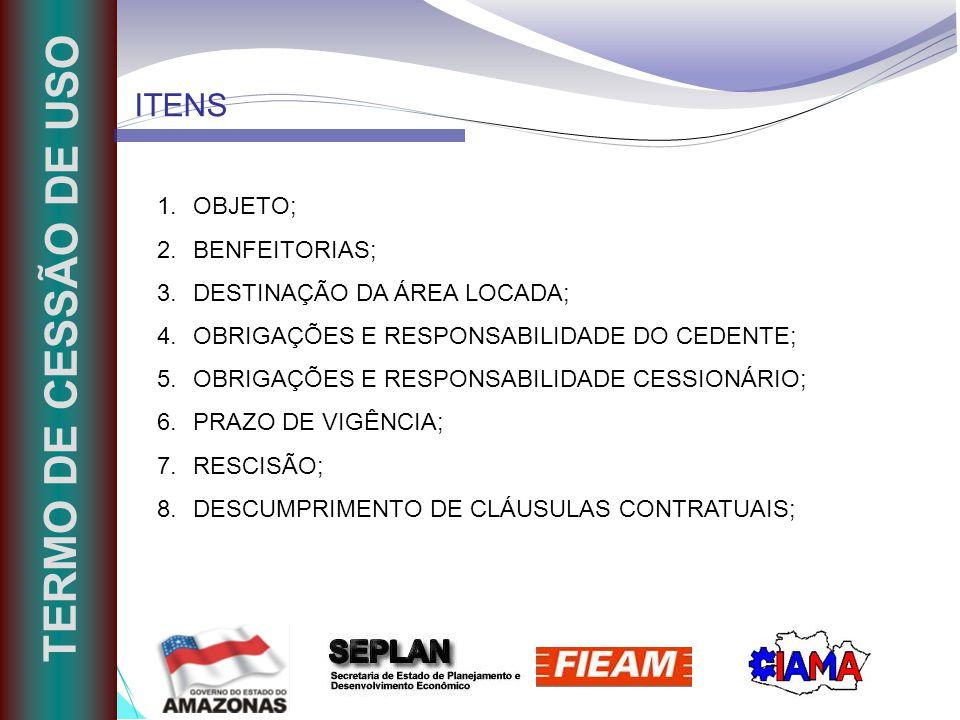 TERMO DE CESSÃO DE USO ITENS OBJETO; BENFEITORIAS;