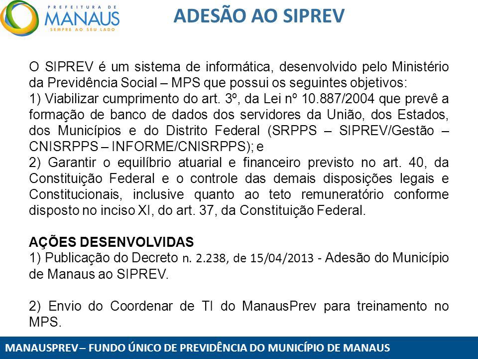ADESÃO AO SIPREV O SIPREV é um sistema de informática, desenvolvido pelo Ministério da Previdência Social – MPS que possui os seguintes objetivos: