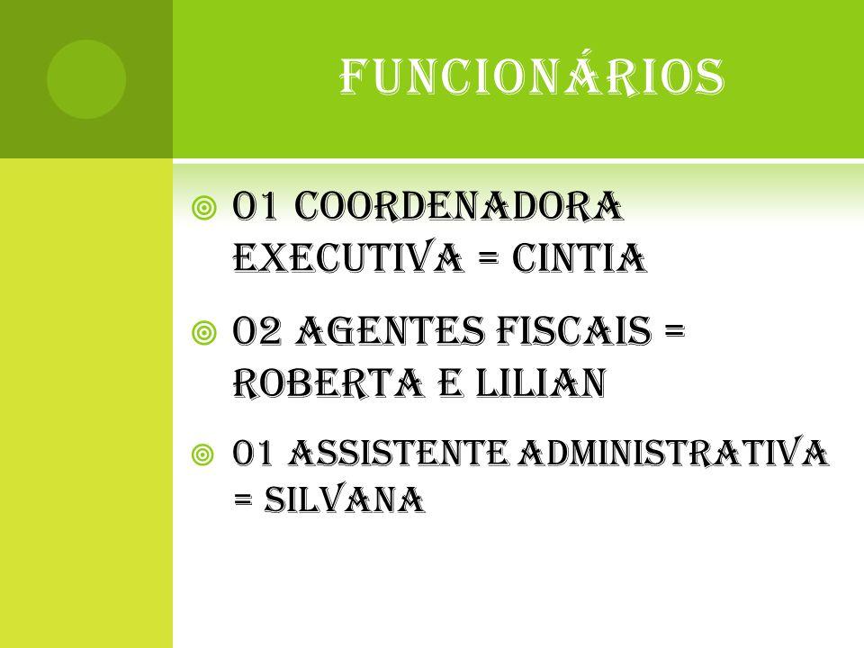 FUNCIONÁRIOS 01 COORDENADORA EXECUTIVA = CINTIA