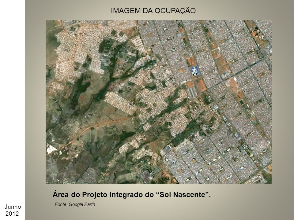Área do Projeto Integrado do Sol Nascente . Fonte: Google Earth