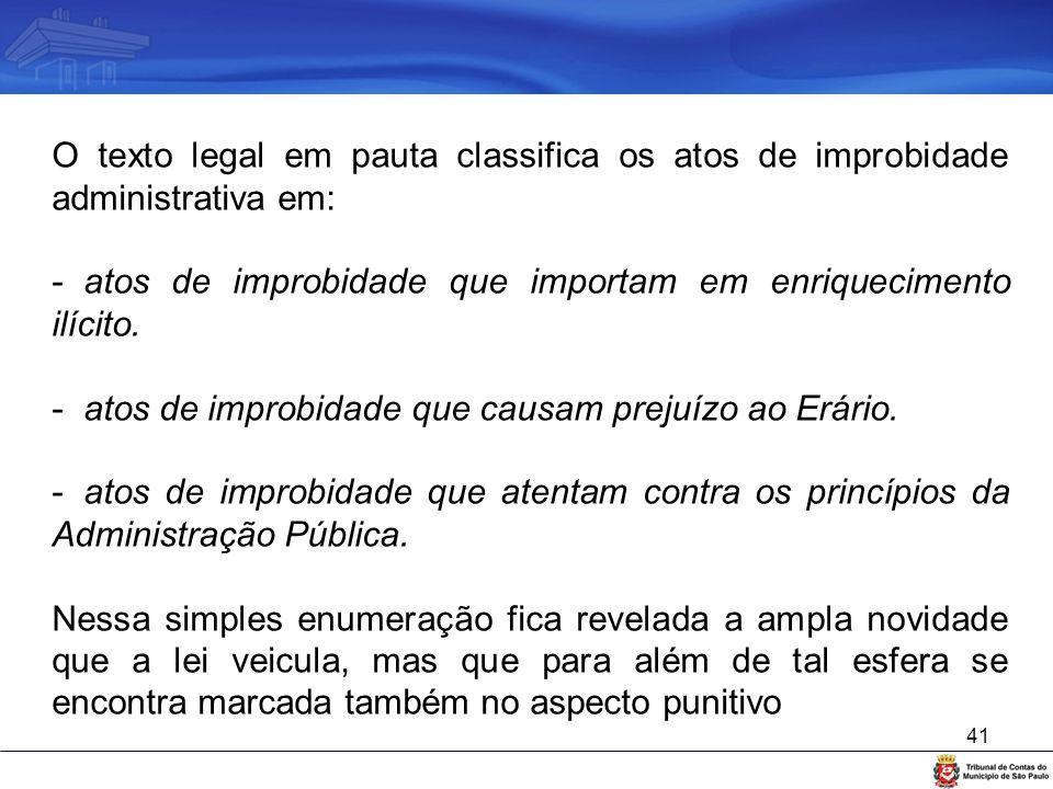 O texto legal em pauta classifica os atos de improbidade administrativa em:
