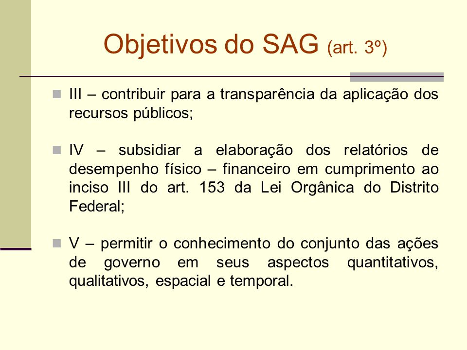 Objetivos do SAG (art. 3º)