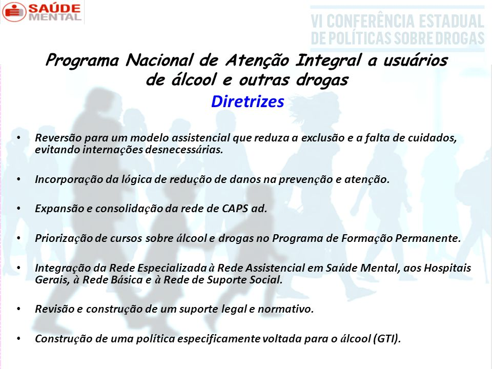 Programa Nacional de Atenção Integral a usuários de álcool e outras drogas Diretrizes