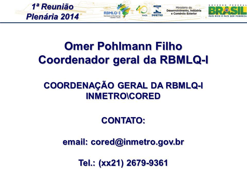 Omer Pohlmann Filho Coordenador geral da RBMLQ-I