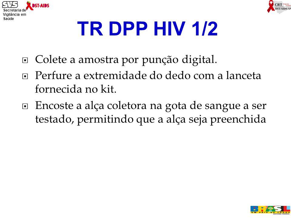 TR DPP HIV 1/2 Colete a amostra por punção digital.