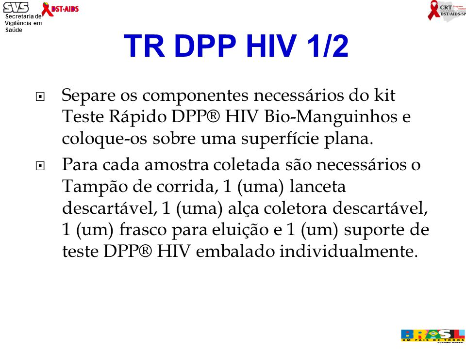 TR DPP HIV 1/2 Separe os componentes necessários do kit Teste Rápido DPP® HIV Bio-Manguinhos e coloque-os sobre uma superfície plana.