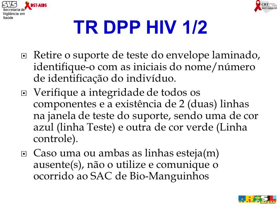 TR DPP HIV 1/2 Retire o suporte de teste do envelope laminado, identifique-o com as iniciais do nome/número de identificação do indivíduo.