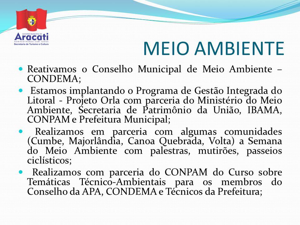 MEIO AMBIENTE Reativamos o Conselho Municipal de Meio Ambiente – CONDEMA;