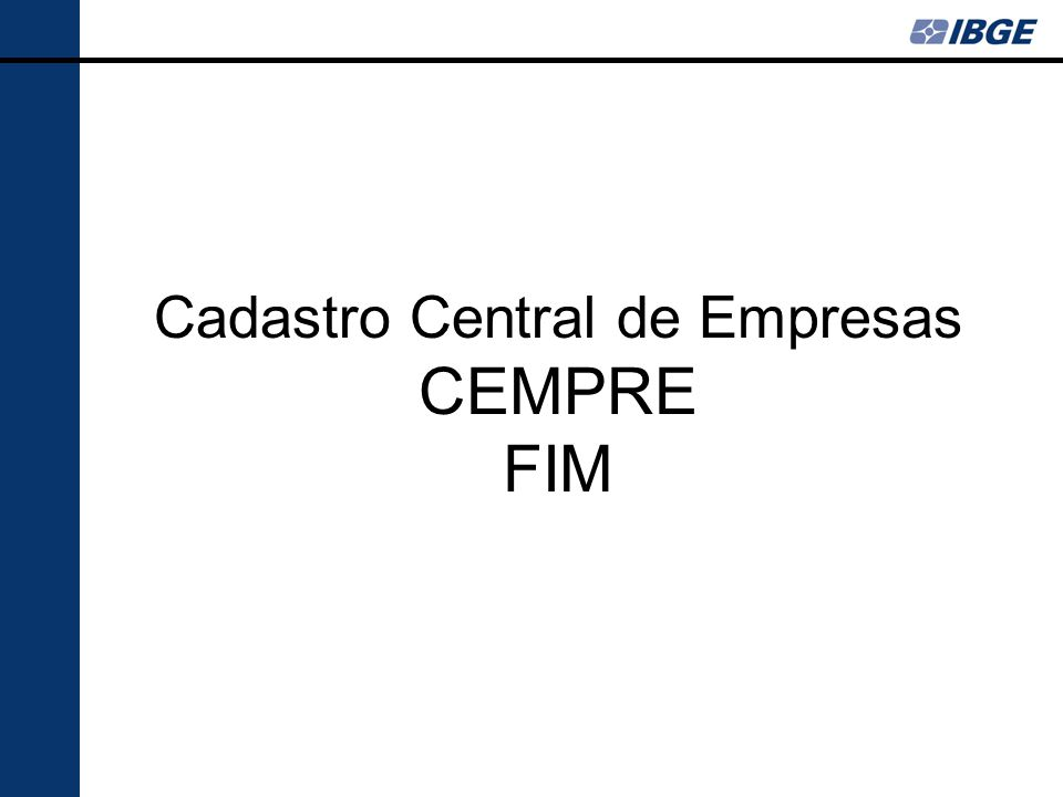 Cadastro Central de Empresas CEMPRE FIM
