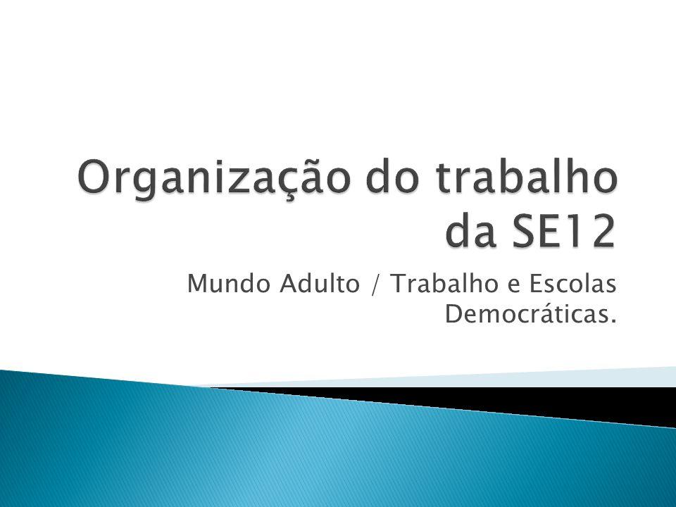 Organização do trabalho da SE12
