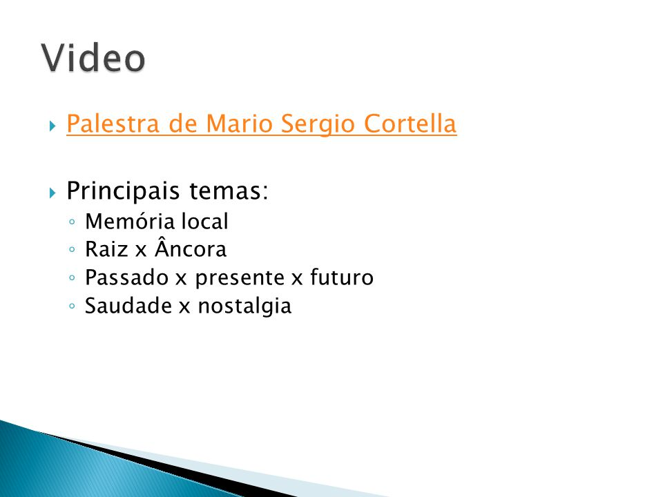 Video Palestra de Mario Sergio Cortella Principais temas: