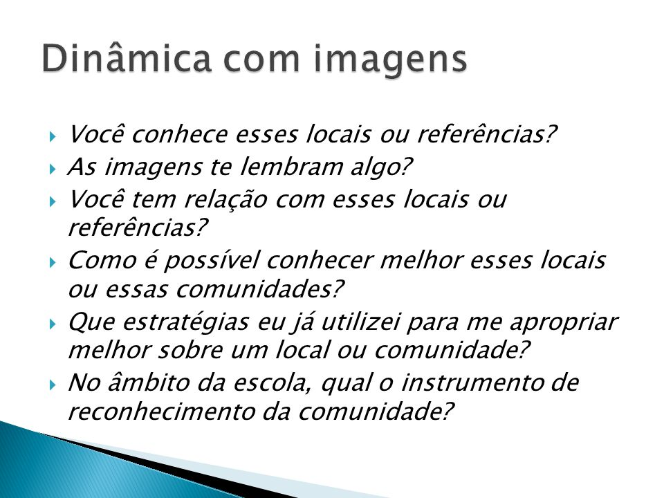 Dinâmica com imagens Você conhece esses locais ou referências