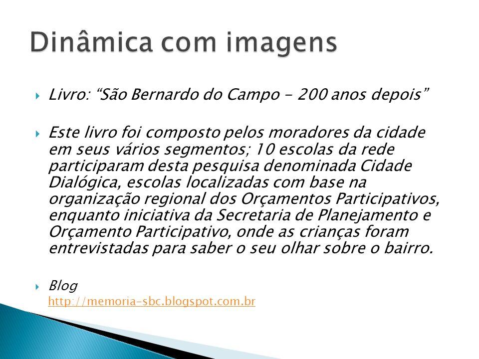 Dinâmica com imagens Livro: São Bernardo do Campo - 200 anos depois