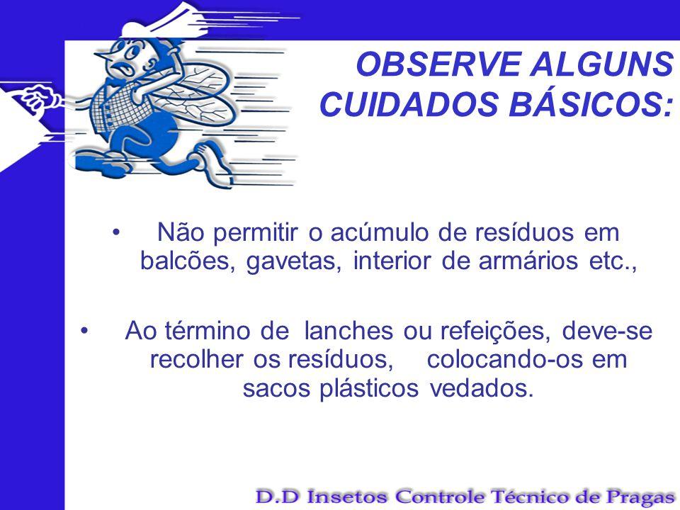 OBSERVE ALGUNS CUIDADOS BÁSICOS: